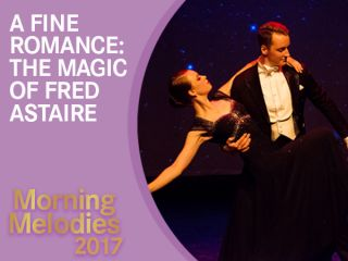 Morning Melodies - A Fine Romance: The Magic of Fred Astaire