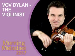 Morning Melodies - Vov Dylan, The Violinist
