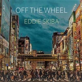 Off the Wheel - New Single by Eddie Skiba