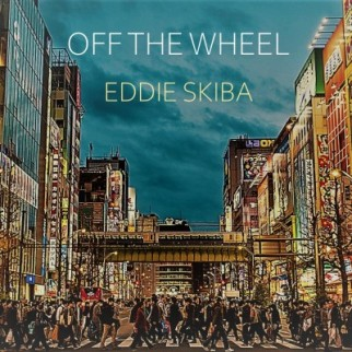 'Off the Wheel' Eddie Skiba New Single and Film Clip Release