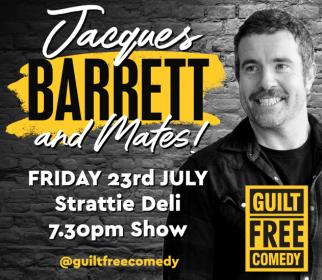 Guilt Free Comedy presents Jacques Barrett!