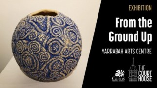 From the Ground Up by Yarrabah Arts Centre  Exhibition