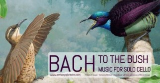 Bach to the Bush  Music for Solo Cello