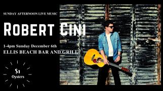 Robert Cini Live at Ellis Beach Bar & Grill
