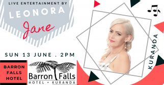 Leonora Jane Live @ Barron Falls Hotel Kuranda